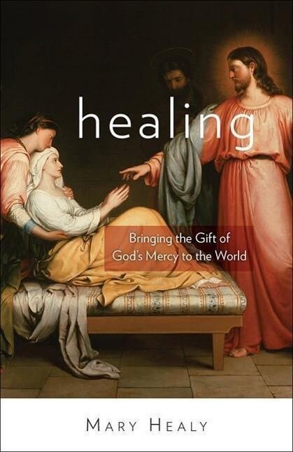Healing: Bringing the Gift of God's Mercy to the World als Taschenbuch