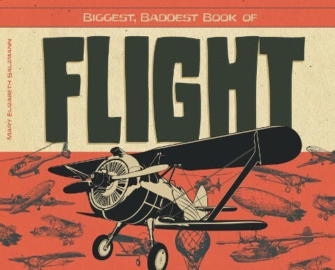 Biggest, Baddest Book of Flight als Buch (gebunden)