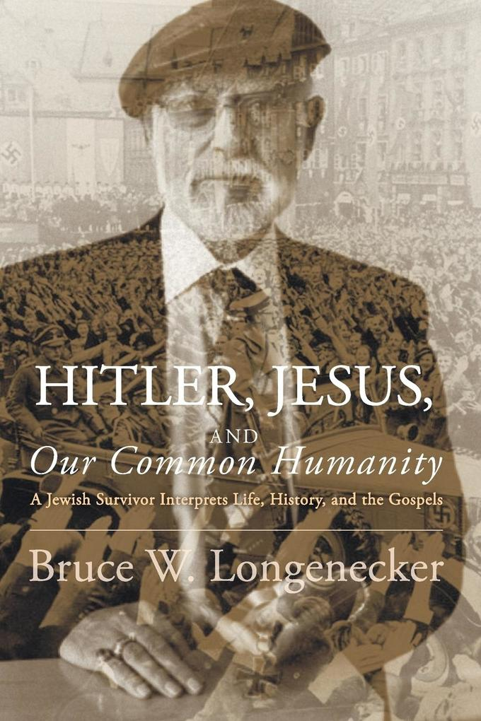 Hitler, Jesus, and Our Common Humanity als Taschenbuch