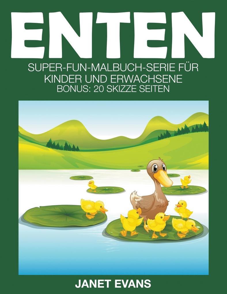 Enten: Super-Fun-Malbuch-Serie für Kinder und Erwachsene (Bonus: 20 Skizze Seiten) als Taschenbuch