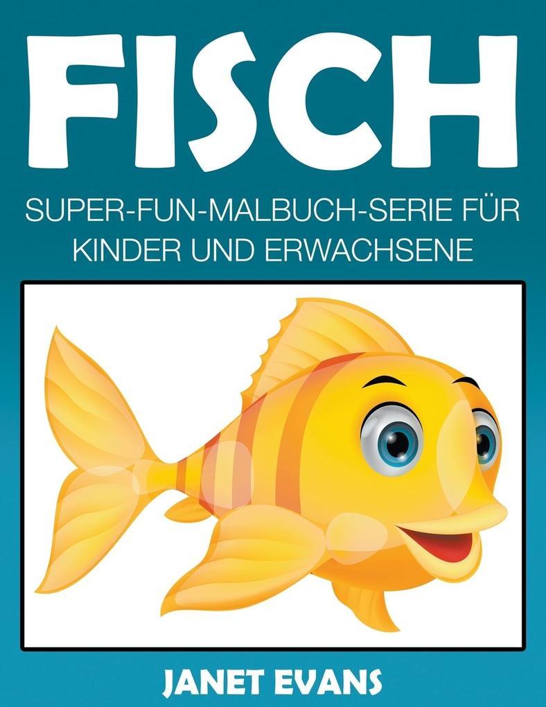 Fisch: Super-Fun-Malbuch-Serie für Kinder und Erwachsene als Taschenbuch