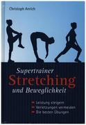 Supertrainer Stretching und Beweglichkeit