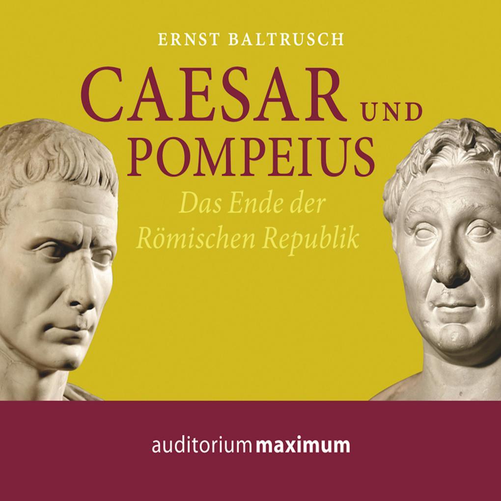 Caesar und Pompeius (Ungekürzt) als Hörbuch Download