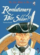 Do You Want to Be a Revolutionary War Soldier?