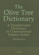 The Olive Tree Dictionary: A Transliterated Dictionary of Conversational Arabic