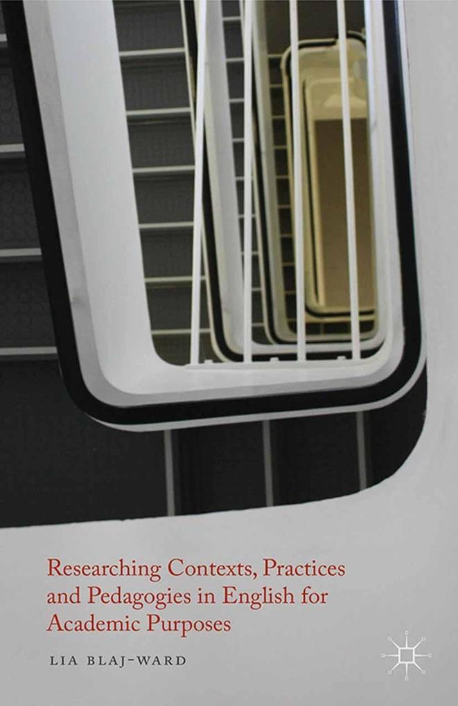 Researching Contexts, Practices and Pedagogies in English for Academic Purposes als eBook pdf