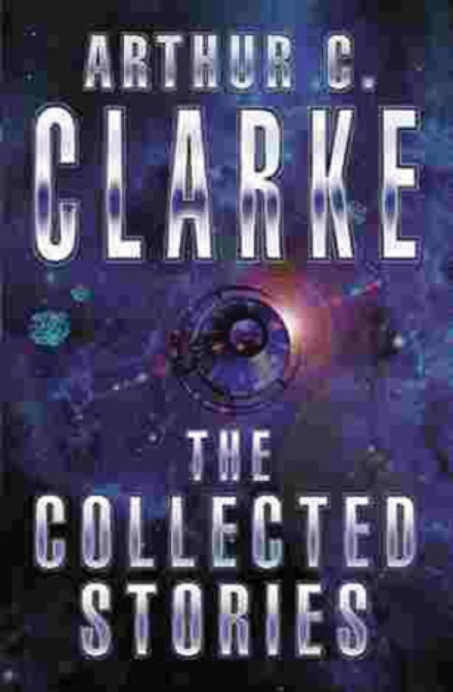 The Collected Stories Of Arthur C. Clarke als eBook epub