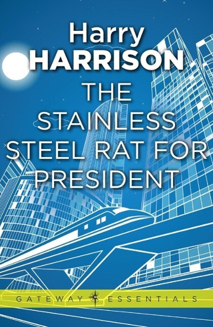 The Stainless Steel Rat for President als eBook epub