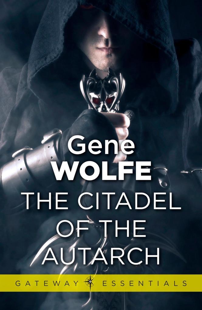 The Citadel of the Autarch als eBook epub
