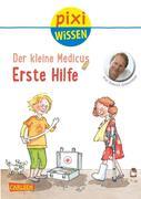 Pixi Wissen, Band 82: Der kleine Medicus: Erste Hilfe