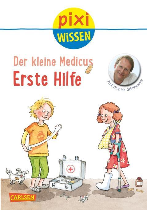 Pixi Wissen, Band 82: Der kleine Medicus: Erste Hilfe als Buch