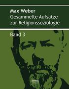 Gesammelte Aufsätze zur Religionssoziologie. Band 3