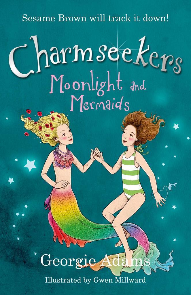Charmseekers: Moonlight and Mermaids als eBook ...