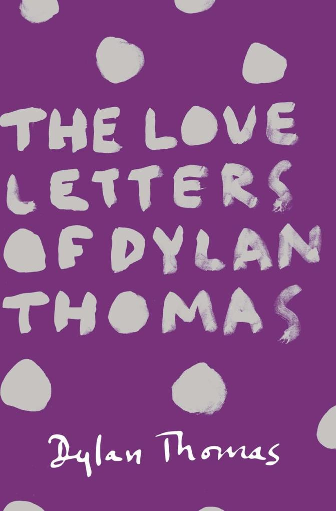 The Love Letters of Dylan Thomas als eBook epub