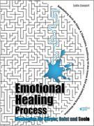Emotional Healing Process. Neubeginn für Körper, Geist und Seele.