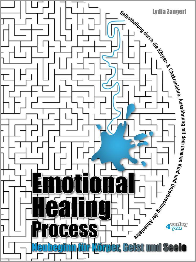 Emotional Healing Process. Neubeginn für Körper, Geist und Seele. als eBook epub