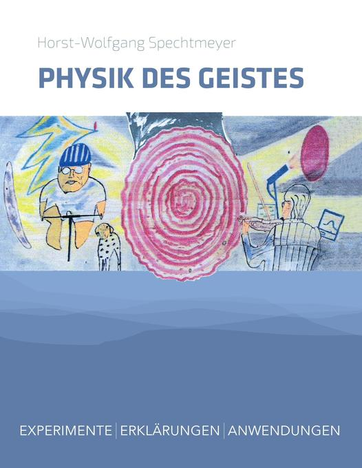 Physik des Geistes als Buch von Horst-Wolfgang ...