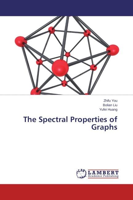 The Spectral Properties of Graphs als Buch (gebunden)