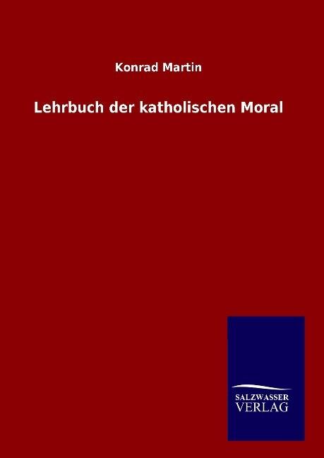 Lehrbuch der katholischen Moral als Buch (gebunden)