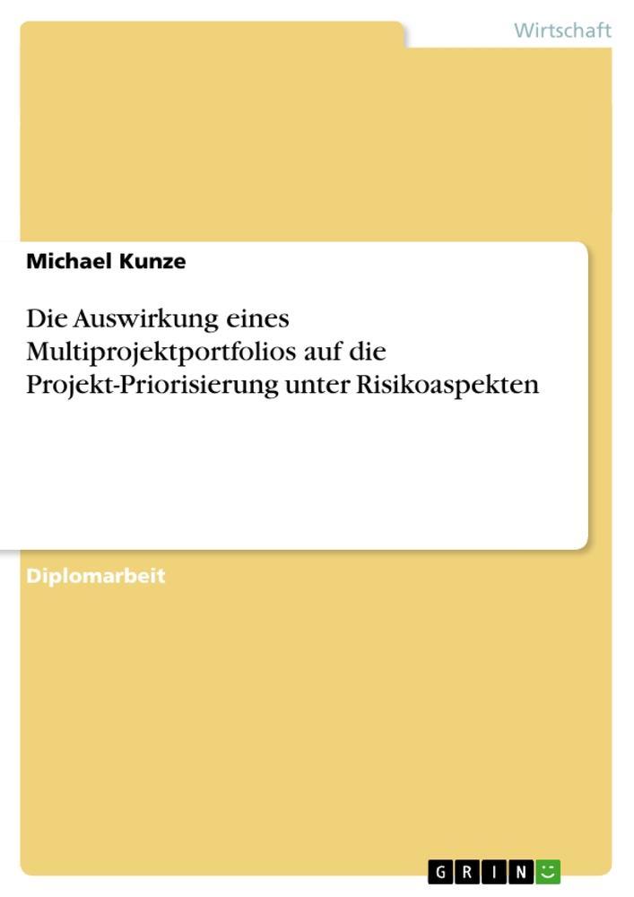 Die Auswirkung eines Multiprojektportfolios auf...