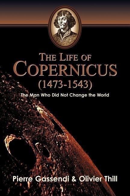 The Life of Copernicus (1473-1543) als Taschenbuch