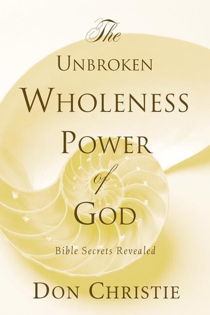 The Unbroken Wholeness Power of God als Taschenbuch