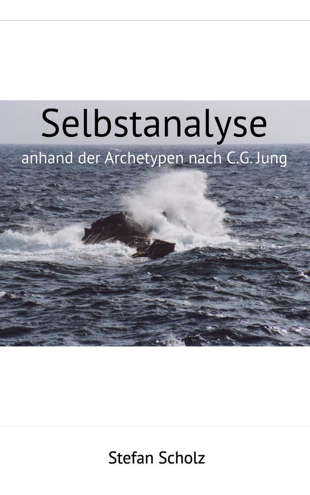 Selbstanalyse angelehnt an die Archetypen nach C.G. Jung als eBook