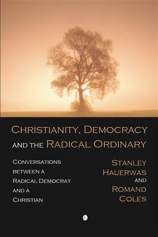 Christianity, Democracy, and the Radical Ordinary als eBook pdf
