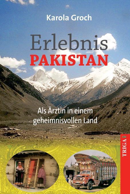 Erlebnis Pakistan als Buch von Karola Groch