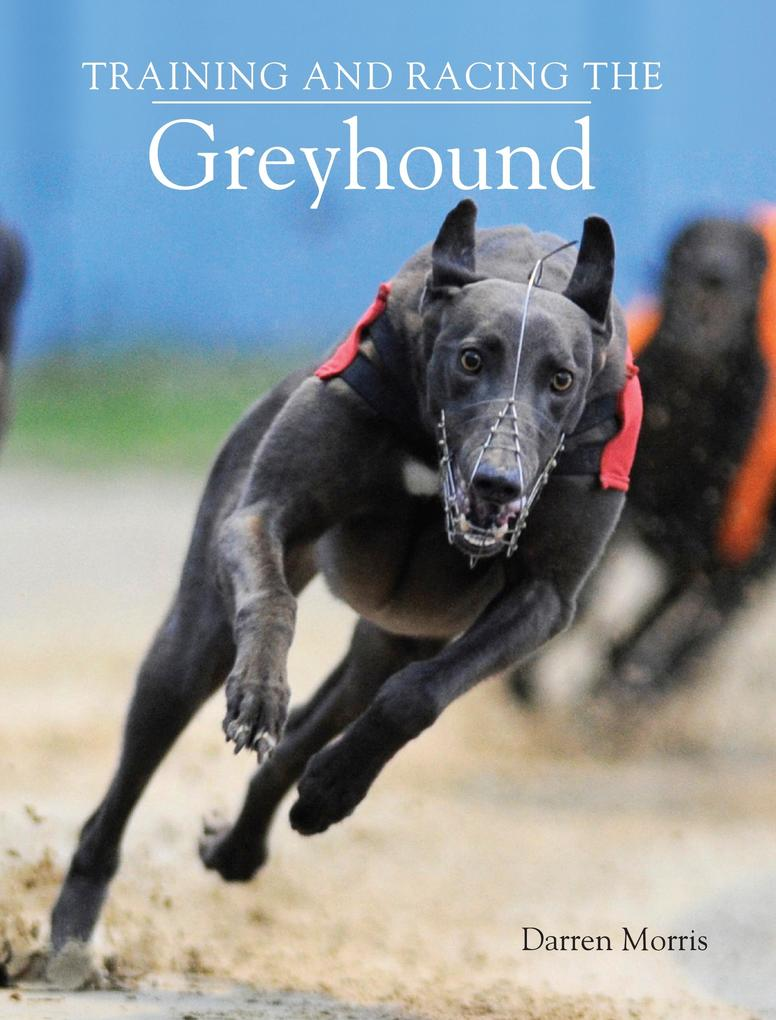 Training and Racing the Greyhound als eBook epub