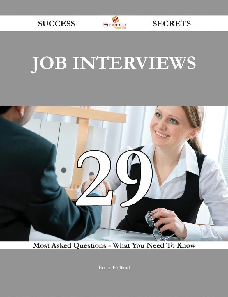 Job Interviews 29 Success Secrets - 29 Most Ask...