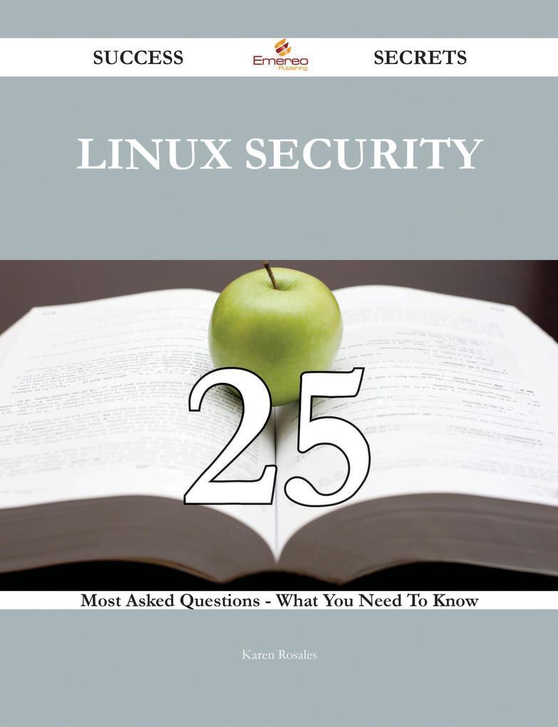 Linux Security 25 Success Secrets - 25 Most Ask...