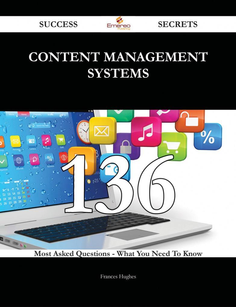Content Management Systems 136 Success Secrets ...