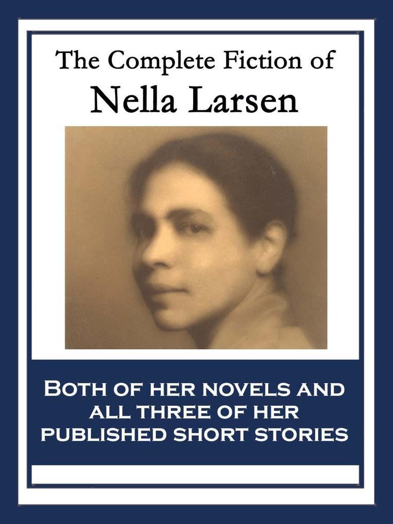 The Complete Fiction of Nella Larsen als eBook epub