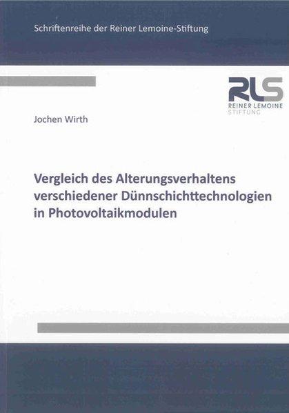Vergleich des Alterungsverhaltens verschiedener Dünnschichttechnologien in Photovoltaikmodulen als Buch (gebunden)