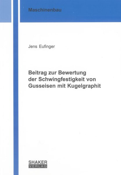 Beitrag zur Bewertung der Schwingfestigkeit von Gusseisen mit Kugelgraphit als Buch (gebunden)