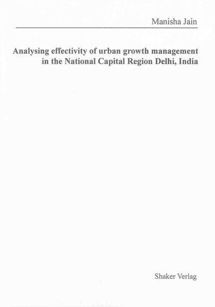 Analysing effectivity of urban growth management in the National Capital Region Delhi, India als Buch (gebunden)