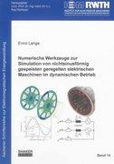 Numerische Werkzeuge zur Simulation von nichtsinusförmig gespeisten geregelten elektrischen Maschinen im dynamischen Betrieb