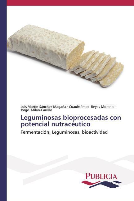 Leguminosas bioprocesadas con potencial nutracéutico als Buch (gebunden)