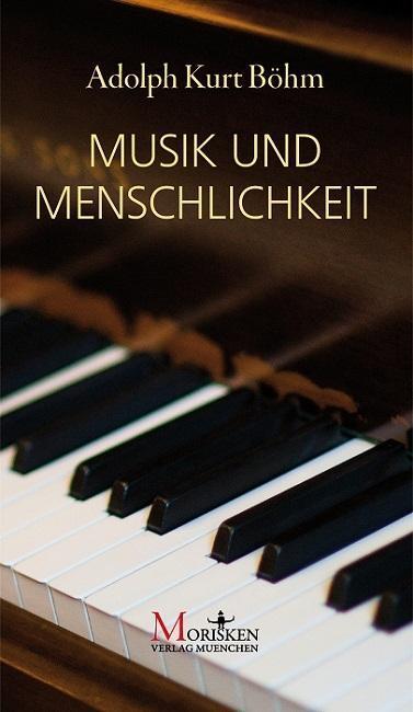Musik und Menschlichkeit als Buch von Adolph Böhm