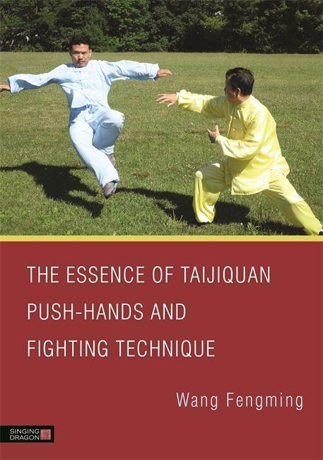 The Essence of Taijiquan Push-Hands and Fighting Technique als eBook epub