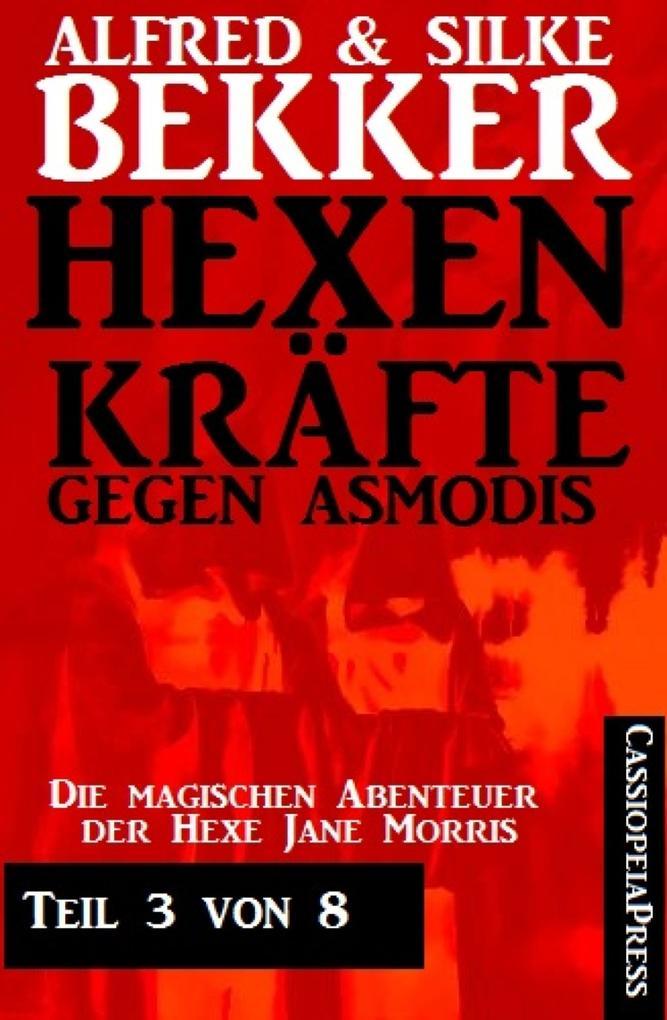 Hexenkräfte gegen Asmodis, Teil 3 von 8 als eBook epub