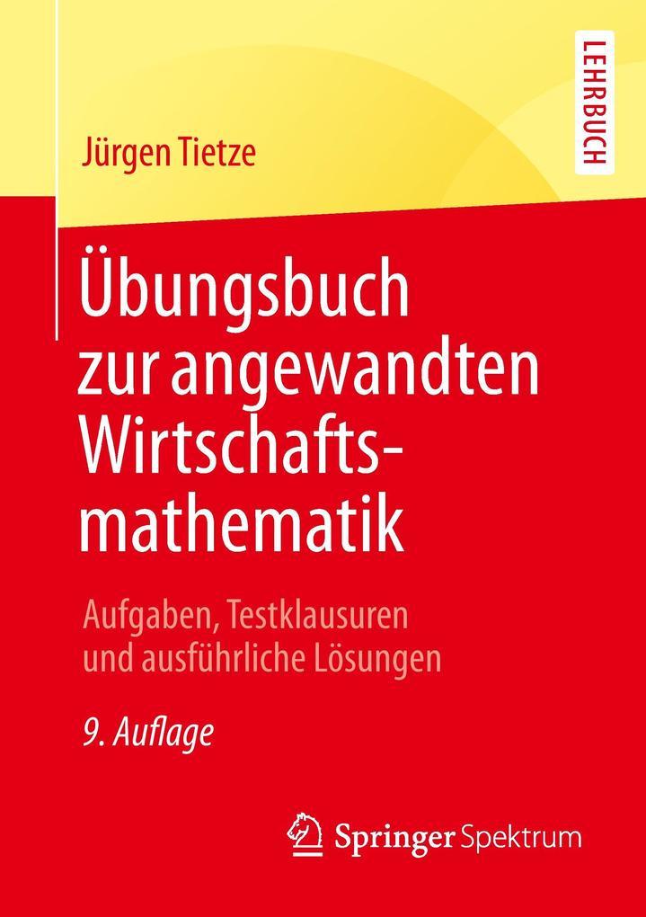 Übungsbuch zur angewandten Wirtschaftsmathematik als Buch