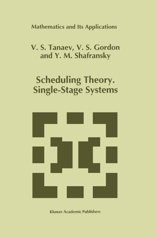 Scheduling Theory. Single-Stage Systems als Buch