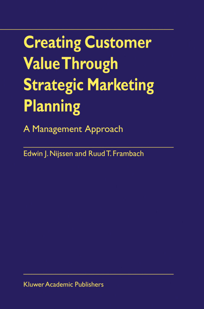 Creating Customer Value Through Strategic Marketing Planning als Buch