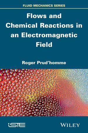 Flows and Chemical Reactions in an Electromagnetic Field als eBook epub