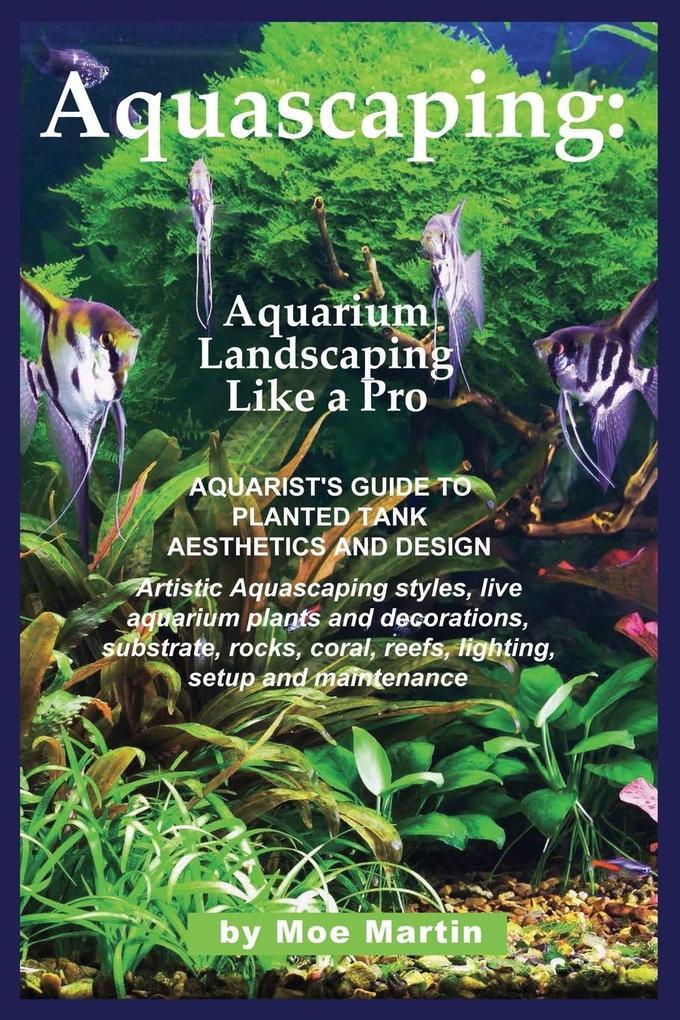 Aquascaping als Buch von Moe Martin