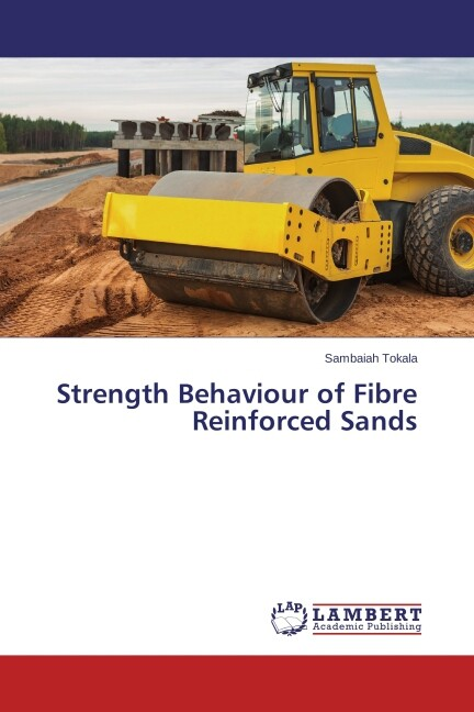 Strength Behaviour of Fibre Reinforced Sands als Buch (gebunden)