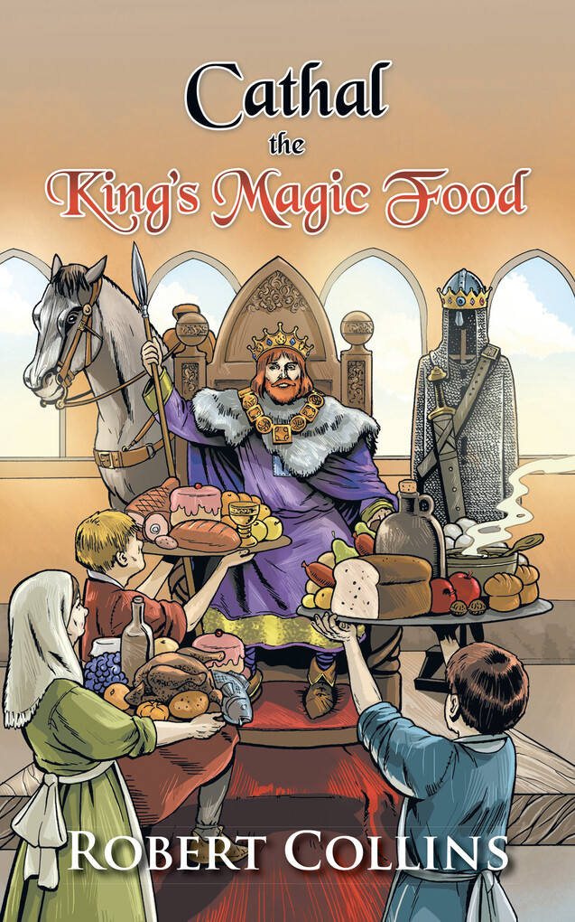Cathal the King´S Magic Food als eBook Download...