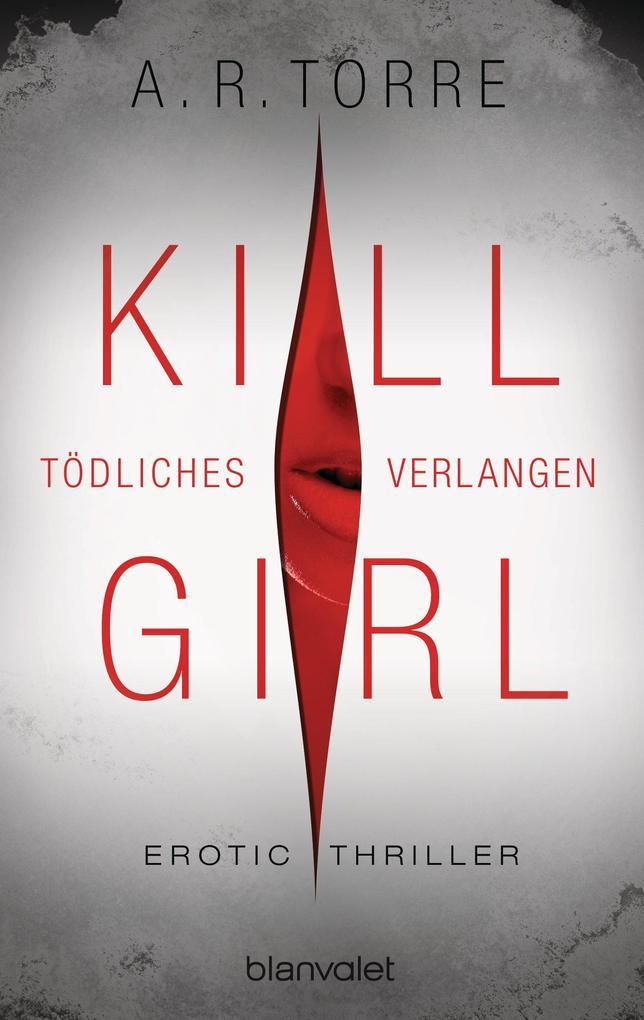 Kill Girl - Tödliches Verlangen als eBook epub